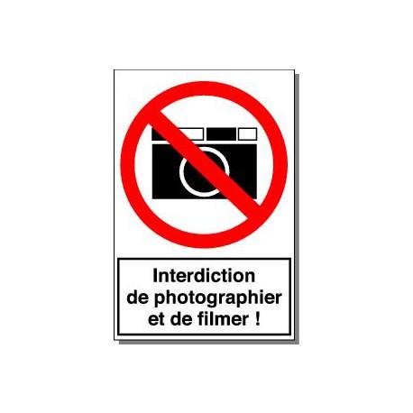 INTERDICTON DE PHOTOGRAPHIER ET DE FILMER