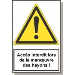 ACCES INTERDIT LORS DE LA MANOEUVRE DES HAYONS
