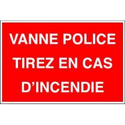 VANNE POLICE TIREZ EN CAS D'INCENDIE