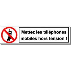 METTEZ LES TELEPHONES MOBILES HORS TENSION
