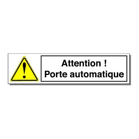 ATTENTION PORTE AUTOMATIQUE