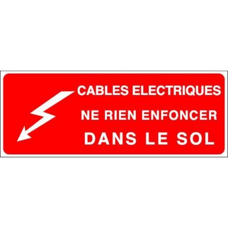 Panneau Cables Electriques Ne Rien Enfoncer Dans le Sol