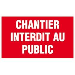 PANNEAU DE CHANTIER ECO : CHANTIER INTERDIT AU PUBLIC