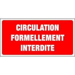 CIRCULATION FORMELLEMENT INTERDITE