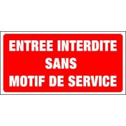 ENTREE INTERDITE SANS MOTIF DE SERVICE