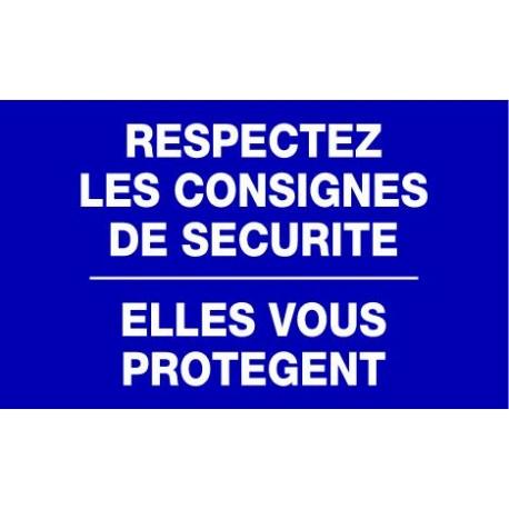 2deb5550135 PANNEAU RESPECTEZ LES CONSIGNES DE SECURITE ELLES VOUS PROTEGENT ...