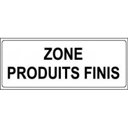Panneau : ZONE PRODUITS FINIS