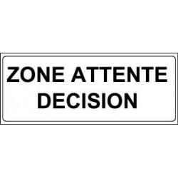 Panneau : ZONE ATTENTE DECISION
