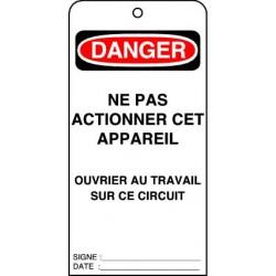 Etiquettes de Sécurité Danger Ne pas Actionner cet Appareil Ouvrier au Travail sur ce Circuit