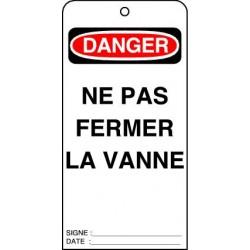 Etiquettes de Sécurité Danger Ne pas Fermer la Vanne
