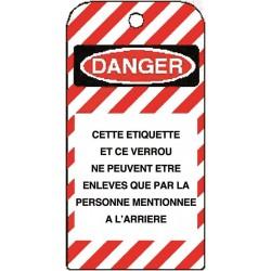 Etiquettes de Sécurité Danger Cette Etiquette et ce Verrou ne peuvent être enlevés que par la Personne Mentionnée à l'Arrière