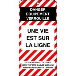 Etiquettes de Sécurité Danger Equipement Verrouillé Une Vie est sur la Ligne