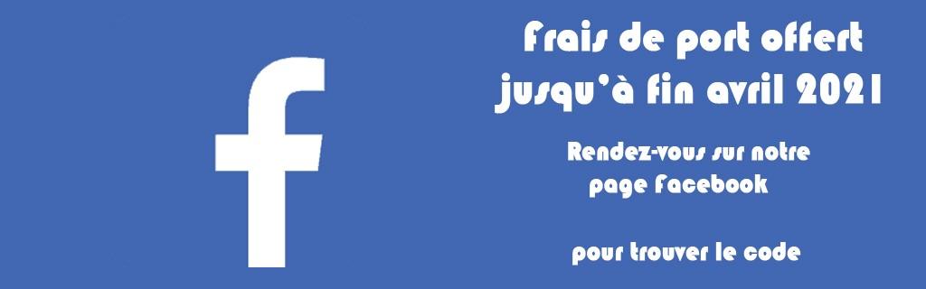 Frais de Port offert avec le code de la page Facebook
